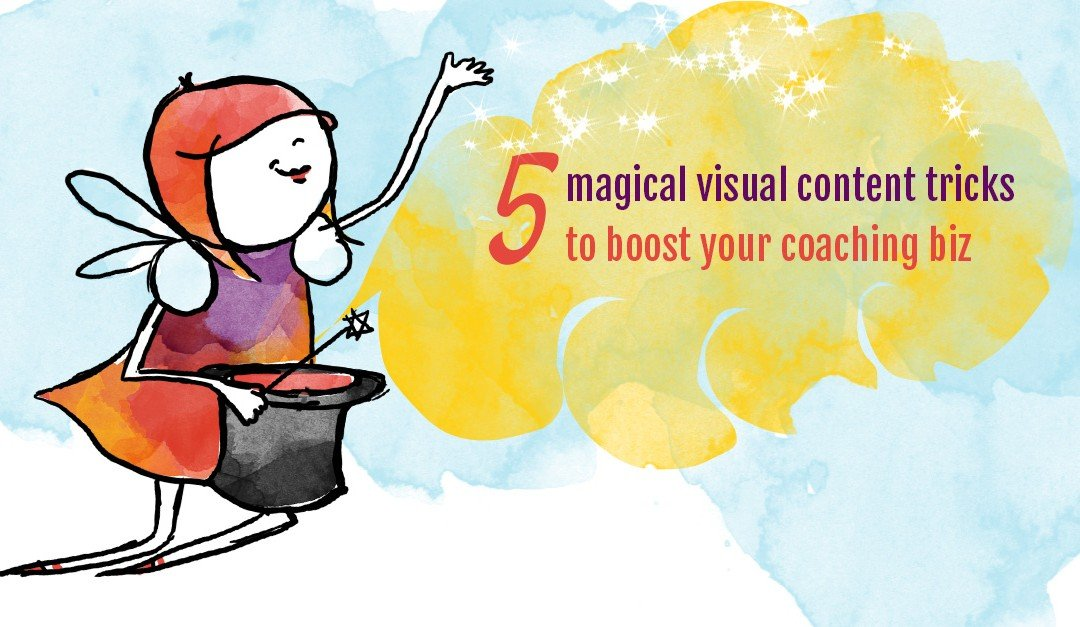 5 powerful visual content tricks to boost your coaching biz