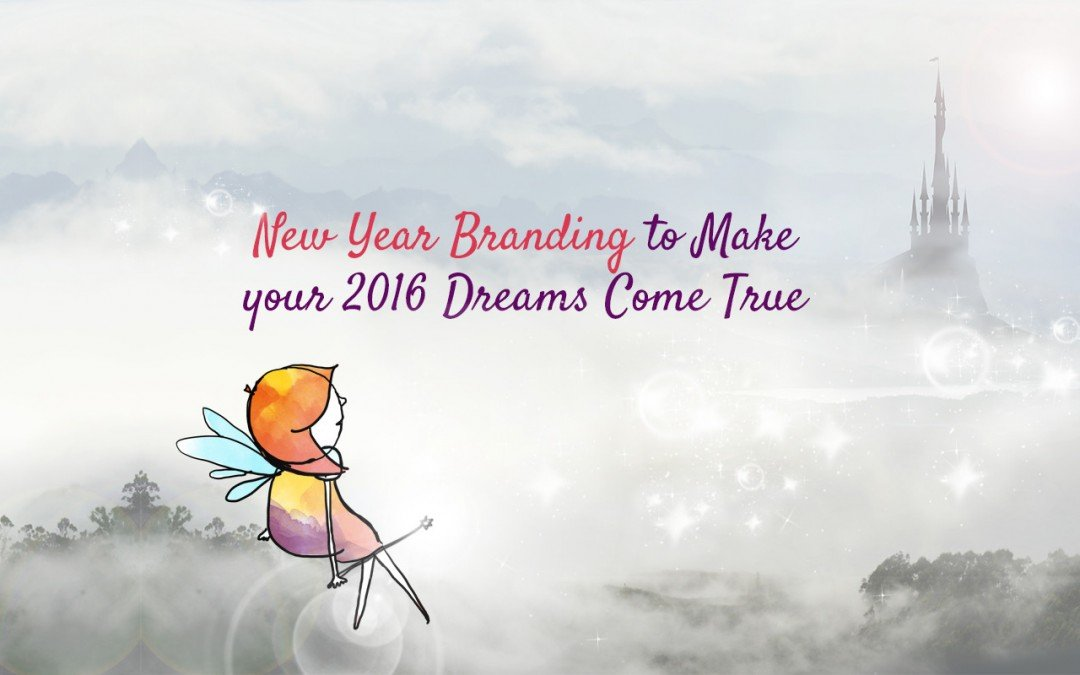 Make Your 2016 Dreams Come True with Fabulous New Year Branding